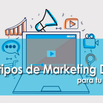 Conoce los distintos tipos de marketing digital