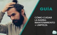 ¡Imperdibles! Tips para cuidar la barba